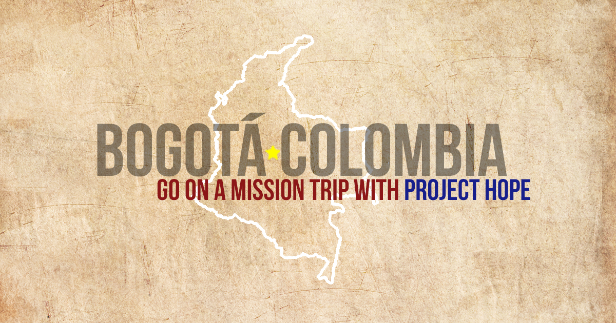 Go on a mission trip with Project Hope Ministries  |  Bogota, Colombia (South America)